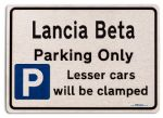 Lancia Beta Car Owners Gift| New Parking only Sign | Metal face Brushed Aluminium Lancia Beta Model